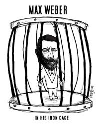 max weber quote google search weber marianne max weber the iron cage max weber rationalism max weber s emphasis on formal rationality where he worried about a dehumanization that would happen in society