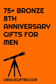 100 bronze eighth anniversary gifts for men anniversary gift ideas men s gifts eighth anniversary bronze gifts