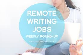 day job optional remote writing jobs weekly round up
