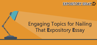 powerful expository essay topics engaging topics for nailing that ex