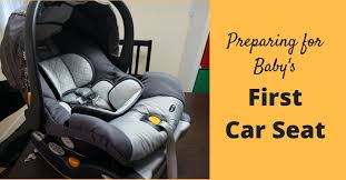 preparing for baby s first car seat
