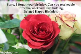 Late birthday wishes for a friend ~ Late birthday wishes for a friend ~ Belated birthday messages