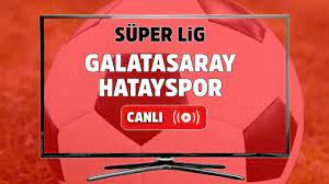 Canli mac izle Galatasaray Hatayspor Bein Sports 1 şifresiz canlı maç izle, Galatasaray  Hatayspor maçı hangi kanalda yayınlanacak? Galatasaray Hatayspor maç izl -  Tv100 Spor