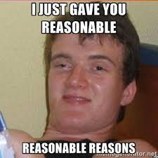 I just gave you Reasonable Reasonable Reasons - High 10 guy | Meme ... via Relatably.com
