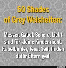 50 Shades Of Grey Weisheiten Lustige Bilder Sprüche Witze