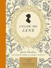 color me jane a jane austen coloring book by jacqu