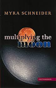 Multiplying the Moon: Schneider, Myra: 9781904634041: Amazon.com: Books