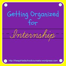 getting organized for internship the spirited school counselor organized internship