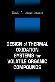 Thermal Oxidizer Design Calculations Design Of Thermal Oxidation Systems For Volatile Organic Compounds Ebook By David A Lewandowski Rakuten Kobo