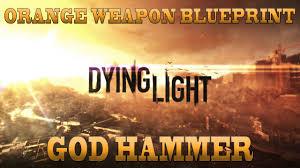 Dying Light God Hammer Dying Light Orange Weapon Blueprint God Hammer