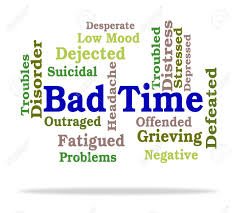 Bad Time Indicating Difficult Times And Words Stock Photo Picture