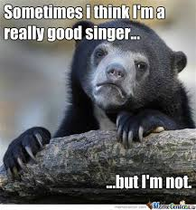 My Singing by recyclebin - Meme Center via Relatably.com