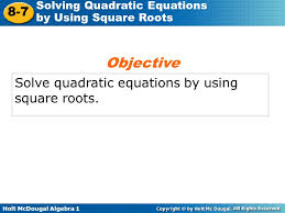 3 objective solve quadratic equations by using square roots