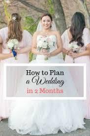 Planning A Wedding In 2 Months My Wedding Wedding