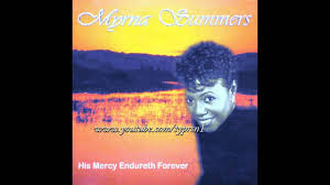 """His Mercy Endureth Forever"""" Myrna Summers 