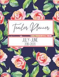 Teacher Planner July June 2019 2020 Rose Garden Daily