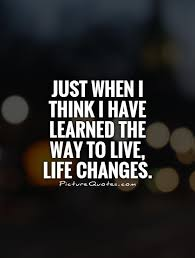 Life Changes Quotes Awesome Life Changes On We Heart It