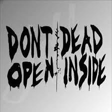 image is loading don 039 t open dead inside walking dead