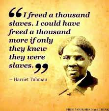 Image result for free quote from Harriet Tubman