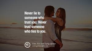 Trust Quotes For Relationships Custom 48 Quotes About Liar Lies And Lying Boyfriend In A Relationship