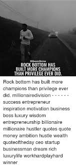 Rock Bottom Quotes Beauteous MillionaireDivision ROCK BOTTOM HAS BUILT MORE CHAMPIONS THAN