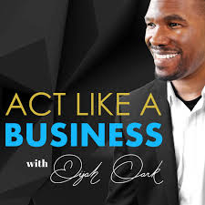 Act Like a Business
