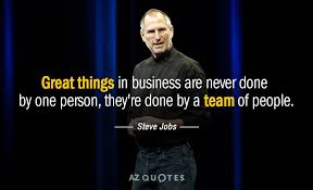 Steve Jobs Quotes Enchanting Steve Jobs Quote Great Things In Business Are Never Done By One