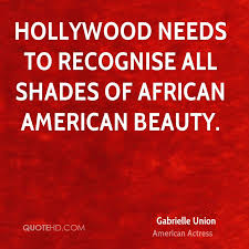 African American Beauty Quotes Best of Gabrielle Union Beauty Quotes QuoteHD