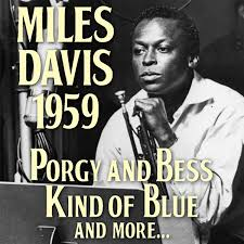 <b>Miles Davis</b> 1959: <b>Kind</b> of Blue, Porgy and Bess and more ...