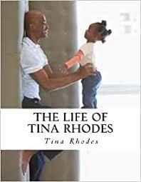 The Life of Tina Rhodes: The Life of Tina Rhodes: Rhodes, Tina:  9781463683696: Amazon.com: Books