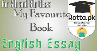 my favourite book english essay for th and th class pk