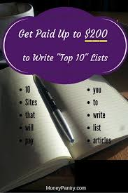 these sites will pay you up to to write lists like this  these 10 sites will pay you up to 200 to write top 10 lists