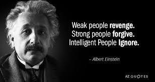 Einstein Quotes Inspiration Albert Einstein Quote Weak People Revenge Strong People Forgive