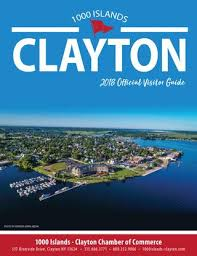 1000 islands clayton ny 2018 visitor guide by clayton chamber of 1000islands claytoncom