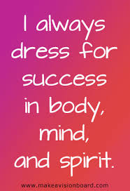 affirmations for success prosperity in your life i always dress for success in body mind and spirit affirmations for success at