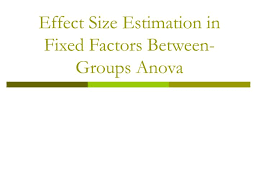 effect size anova ppt effect size estimation in fixed factors between groups anova