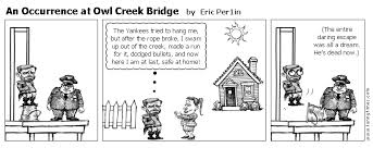 an occurrence at owl creek bridge the funny times an occurrence at owl creek bridge