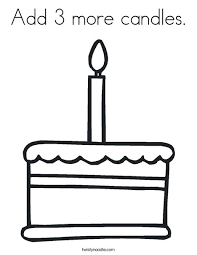 Small Picture Add 3 more candles Coloring Page Twisty Noodle