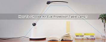 How To Choose An Eye Protection Table Lamp?