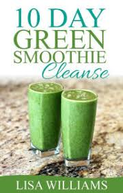 10 Day Green Smoothie Cleanse Pdf Read Or Download 10 Day Green Smoothie Cleanse Ebook Free