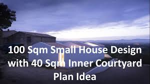 100 sqm small house design with 40 sqm inner courtyard plan idea you