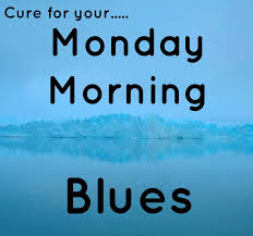134 Monday Morning Quotes Wishes Pictures Images Greetings Free