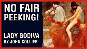 NO FAIR PEEKING!: <b>Lady Godiva by John</b> Collier - YouTube