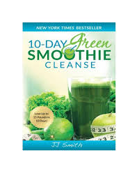 10 Day Green Smoothie Cleanse Pdf Jj Smith 10 Day Green Smoothie Cleanse Pdf Free Download
