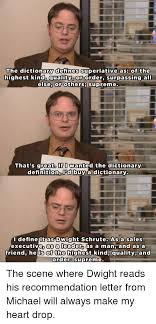 michael scott s letter of recommendation for dwight the dictionary defines superlative as of the highest kind