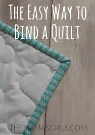 The Easy Way to Bind a Quilt – Tutorial & The Easy Way to Bind a Quilt - themamasgirls.com Adamdwight.com