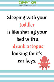 Toddler Quotes Humorous Parenting Quotes Sleeping with your toddler is like 41