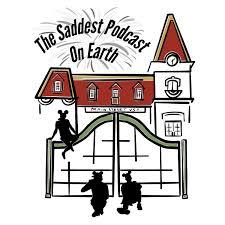 The Saddest Podcast on Earth