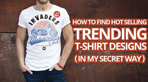 What T Shirt Designs Sell How To Research T Shirt Design Ideas How To Make Designs Using Google For Selling T Shirts Online