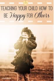 Teaching Your Child How To Be Happy For Others by Hillary Leonard - BonBon  Break